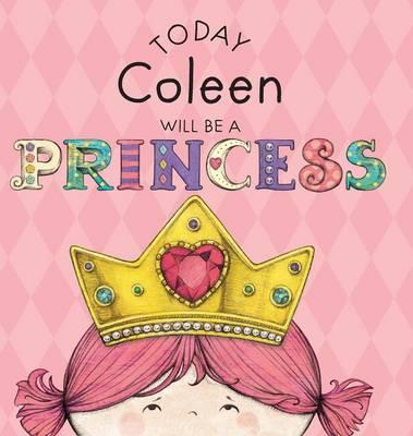 Today Coleen Will Be a Princess