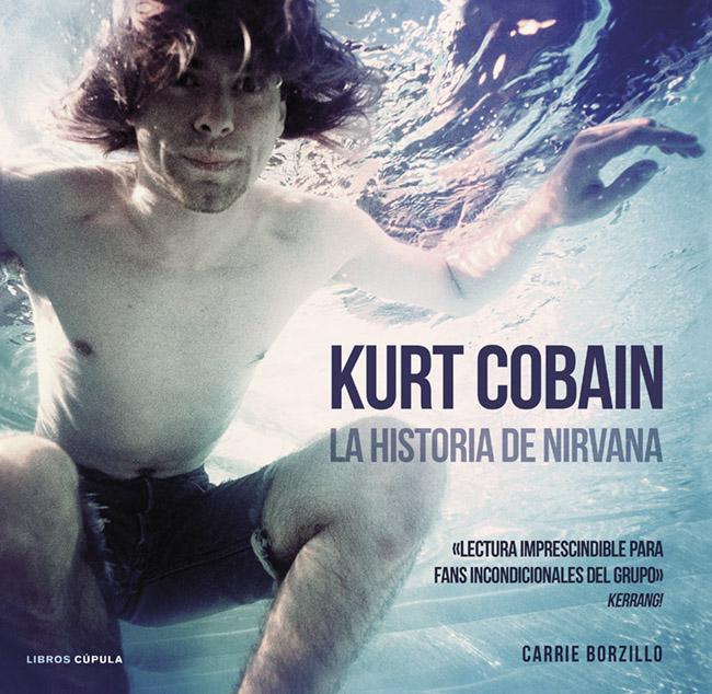 Kurt Cobain: La historia de Nirvana