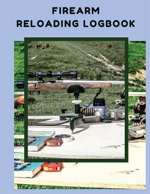 Firearm Reloading Logbook
