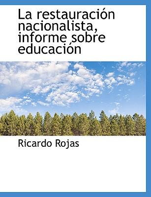 La Restauraci N Nacionalista, Informe Sobre Educaci N