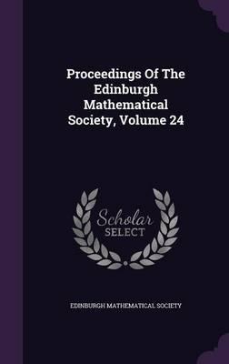 Proceedings of the Edinburgh Mathematical Society, Volume 24