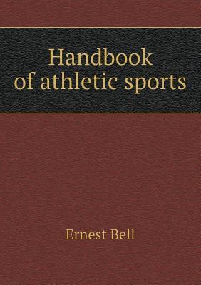 Handbook of Athletic Sports