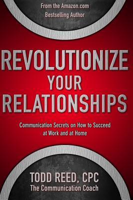 Revolutionize Your Relationships