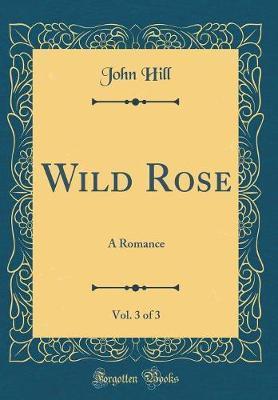 Wild Rose, Vol. 3 of 3