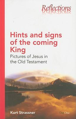 Hints and Signs of the coming King (Reflections (DayOne))