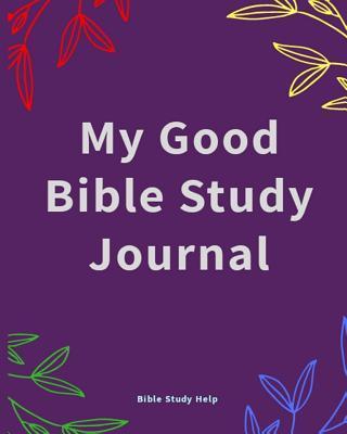 My Good Bible Study Journal