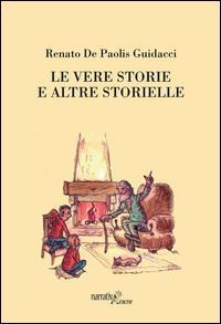 Le vere storie e altre storielle
