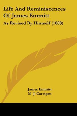 Life and Reminiscences of James Emmitt