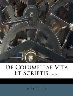 de Columellae Vita Et Scriptis