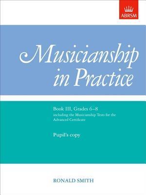 Musicianship in Practice, Book III, Grades 6-8