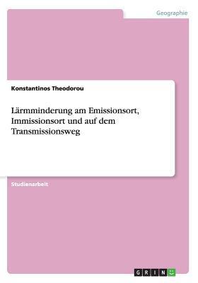 Lärmminderung am Emissionsort, Immissionsort und auf dem Transmissionsweg