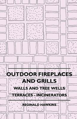 Outdoor Fireplaces And Grills - Walls And Tree Wells - Terraces - Incinerators