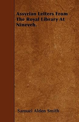 Assyrian Letters From The Royal Library At Nineveh