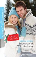 Sweet Single Plus Bonus Novella/Snowbound With Her Hero/Hold The Date