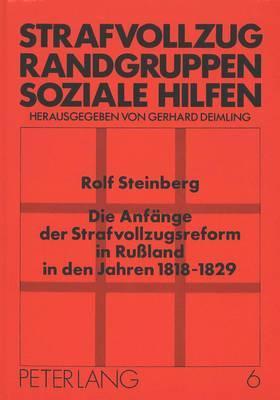 Die Anfänge der Strafvollzugsreform in Rußland in den Jahren 1818-1829