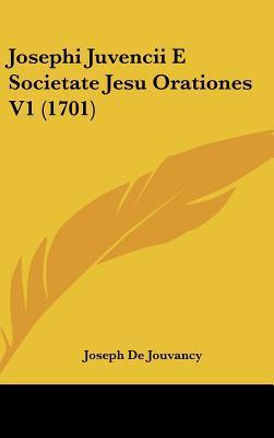 Josephi Juvencii E Societate Jesu Orationes V1 (1701)