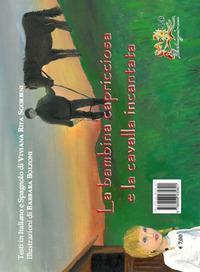 La bambina capricciosa e la cavalla incantata-La niña caprichosa y la yegua encantada. Ediz. illustrata