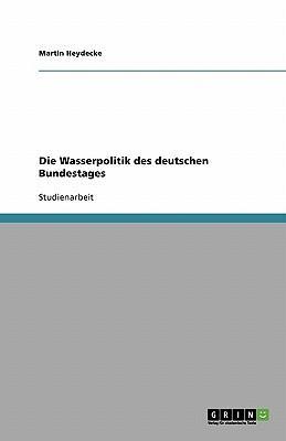 Die Wasserpolitik des deutschen Bundestages