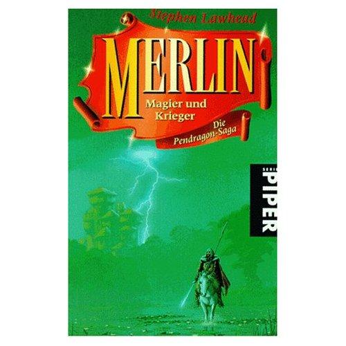 Merlin. Magier und Krieger. Die Pendragon- Saga