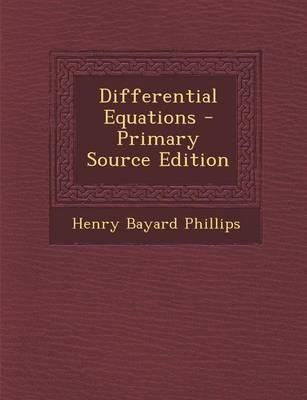 Differential Equations - Primary Source Edition