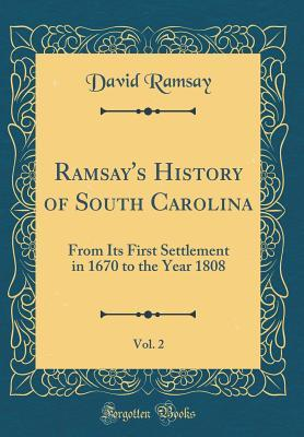 Ramsay's History of South Carolina, Vol. 2
