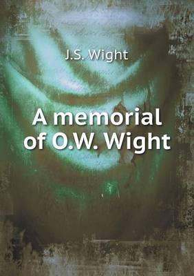 A Memorial of O.W. Wight