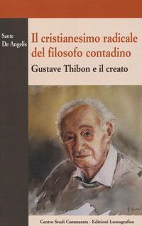 Il cristianesimo radicale del filosofo contadino. Gustave Thibon e il creato