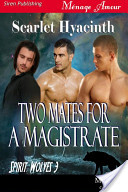 Two Mates for a Magistrate [Spirit Wolves 3]