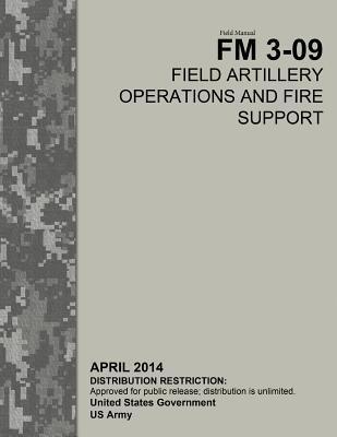 Field Manual FM 3-09...