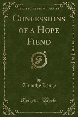 Confessions of a Hope Fiend (Classic Reprint)