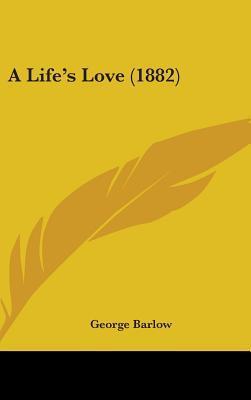 A Life's Love (1882)