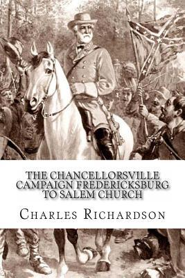 The Chancellorsville Campaign Fredericksburg to Salem Church