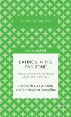 Latinos in the End Zone