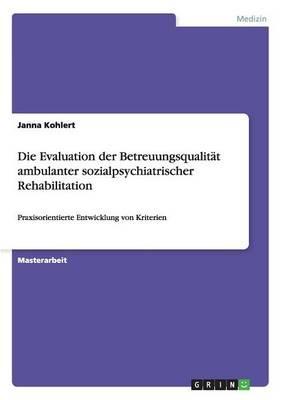 Die Evaluation der Betreuungsqualität ambulanter sozialpsychiatrischer Rehabilitation
