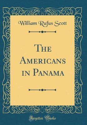 The Americans in Panama (Classic Reprint)