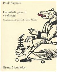 Cannibali, giganti e selvaggi