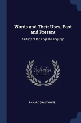 Words and Their Uses, Past and Present
