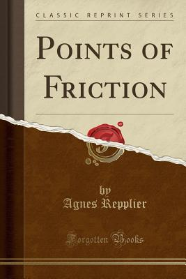 Points of Friction (Classic Reprint)