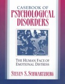 Casebook of Psychological Disorders