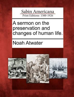 A Sermon on the Preservation and Changes of Human Life