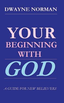 Your Beginning With God