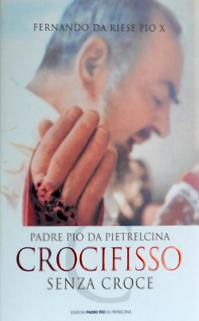 Padre Pio da Pietrelcina. Crocifisso senza croce