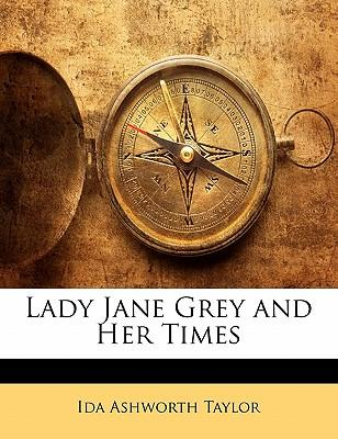 Lady Jane Grey and Her Times