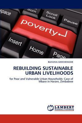Rebuilding Sustainable Urban Livelihoods