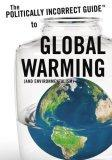 The Politically Incorrect GuideTM to Global Warming