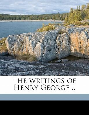The Writings of Henry George .