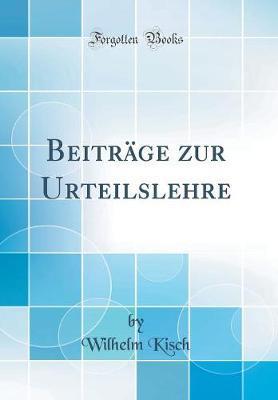 Beiträge zur Urteilslehre (Classic Reprint)
