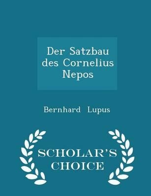 Der Satzbau Des Cornelius Nepos - Scholar's Choice Edition