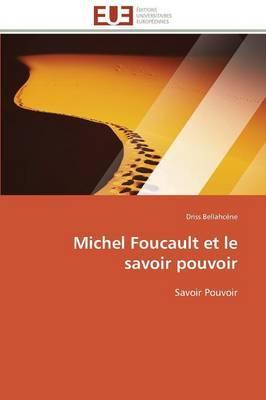 Michel Foucault et le Savoir Pouvoir