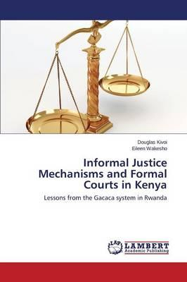 Informal Justice Mechanisms and Formal Courts in Kenya